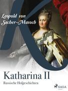 Alexander von Sacher-Masoch: Katharina II. Russische Hofgeschichten