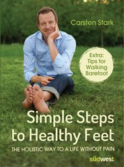 Simple Steps to Healthy Feet - The holistic way to a life without pain