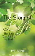 Pat Stark: The Story of Life