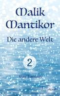 I. Tame: Malik Mantikor: Die andere Welt ★★★★