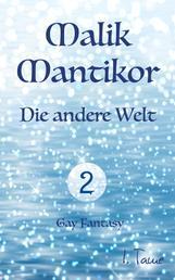 Malik Mantikor: Die andere Welt