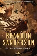 Brandon Sanderson: El imperio final (Nacidos de la bruma [Mistborn] 1)