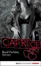 Royal Fucking Service - Caprice - Erotikserie