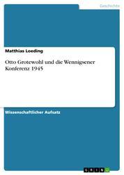 Otto Grotewohl und die Wennigsener Konferenz 1945