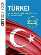 DIE ZEIT: Türkei – DIE ZEIT kompakt ★★★