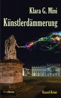 Klara G. Mini: Künstlerdämmerung