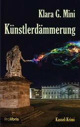 Künstlerdämmerung - Kassel-Krimi