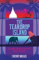 Cherry Briggs: The Teardrop Island