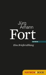 Fort - Eine Brieferzählung