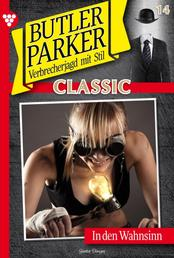 Butler Parker Classic 14 – Kriminalroman - In den Wahnsinn