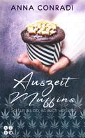 Anna Conradi: Auszeit Muffins: So tun, als ob, ist auch verliebt - Liebeskomödie