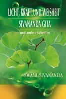 Swami Sivananda: Licht, Kraft und Weisheit, Sivananda Gita und andere Schriften