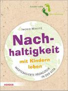 Ingrid Miklitz: Nachhaltigkeit mit Kindern leben