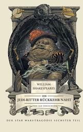 William Shakespeares Star Wars: Der Jedi-Ritter Rückkehr naht - Roman zum Film - Der Star Wars-Tragödie sechster Teil