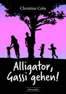 Christine Colo: Alligator, Gassi gehen!