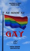 Valerie le Fiery: As good as gay ★★★★★