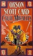 Orson Scott Card: Cruel Miracles