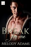 Melody Adams: Break for Me ★★★★★