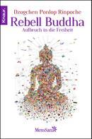 Dzogchen Ponlop Rinpoche: Rebell Buddha ★★★★