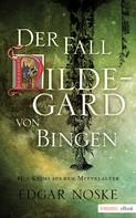 Edgar Noske: Der Fall Hildegard von Bingen ★★★★