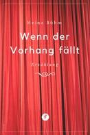 Heinz Böhm: Wenn der Vorhang fällt