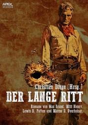 DER LANGE RITT - Vier Western-Romane US-amerikanischer Autoren auf über 900 Seiten!