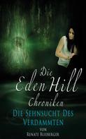 Renate Blieberger: Die Eden Hill Chroniken - Die Sehnsucht des Verdammten ★★★★