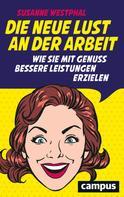 Susanne Westphal: Die neue Lust an der Arbeit ★★★★
