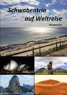 Wolfgang Hans Werner Pade: Schwabentrio auf Weltreise ★★★★★