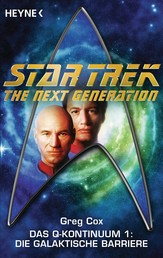 Star Trek - The Nerxt Generation: Die galaktische Barriere - Das Q-Kontinuum 1 - Roman