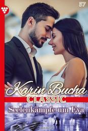 Karin Bucha Classic 57 – Liebesroman - Seelenkämpfe um Eva