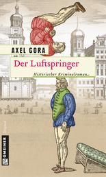Der Luftspringer - Historischer Kriminalroman