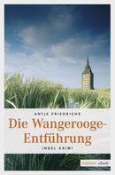 Antje Friedrichs: Die Wangerooge-Entführung ★★★★