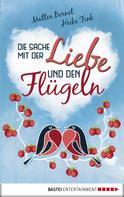 Mattea Bernet: Die Sache mit der Liebe und den Flügeln