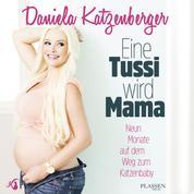 Eine Tussi wird Mama - Neun Monate auf dem Weg zum Katzenbaby