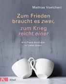 Mathias Voelchert: Zum Frieden braucht es zwei, zum Krieg reicht einer ★★★★