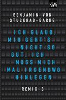 Benjamin von Stuckrad-Barre: Ich glaub, mir geht's nicht so gut, ich muss mich mal irgendwo hinlegen ★★★★