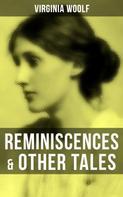 Virginia Woolf: Virginia Woolf: Reminiscences & Other Tales