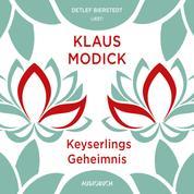 Keyserlings Geheimnis (Ungekürzt)