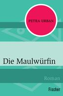 Petra Urban: Die Maulwürfin