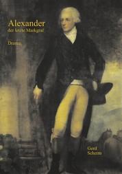 Alexander der letzte Markgraf - Drama