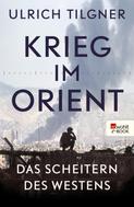 Ulrich Tilgner: Krieg im Orient ★★★★★