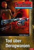 Achim Mehnert: Planetenroman 11: Tod über Derogwanien ★★★★