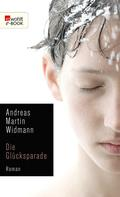 Andreas Martin Widmann: Die Glücksparade ★★★