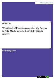 What kind of Provisions regulate the Access to ARV Medicine and how did Thailand react?