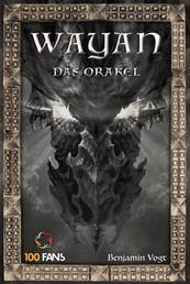 Wayan II - Das Orakel