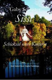 Sissi Schicksal einer Kaiserin - BsB Romanbiografie