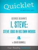 David Bunnell: Quicklet On George Beahm's I, Steve: Steve Jobs In His Own Words