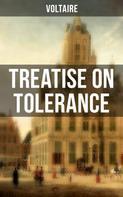 Voltaire: Voltaire: Treatise on Tolerance