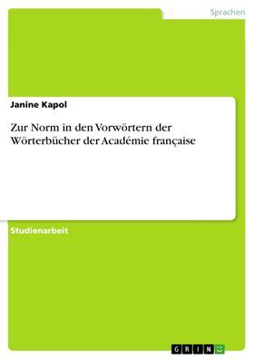 Zur Norm in den Vorwörtern der Wörterbücher der Académie française